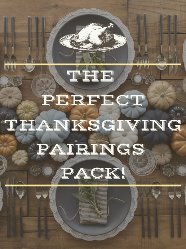 Perfect Thanksgiving Pairing Pack